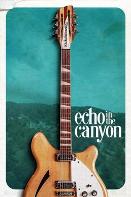 Echo in the Canyon (2018)