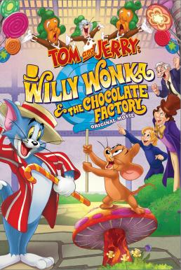 Tom and Jerry- Willy Wonka and the Chocolate Factory (2017)