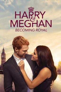 Harry and Meghan- Becoming Royal (2019) HDTV